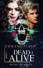 "Color Game II ""Dead Or Alive""  by Myra1493"