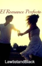 El romance perfecto by LawlietandBlack