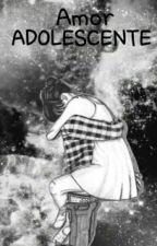 Amor Adolescente by PriscilaNascar