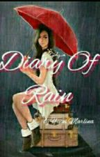 Diary Of Rain [END] by QueenLady1