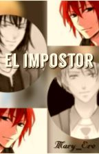 EL IMPOSTOR by Mary_Ere