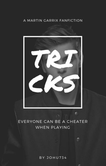 Tricks (A Martin Garrix Fanfiction) | #Wattys2017