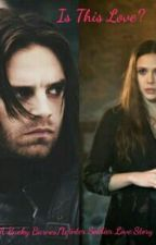 Is This Love? (A Winter Soldier/Bucky Barnes Love Story) by AmarieMoore