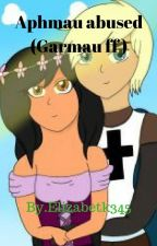 Aphmau abused (Garmau ff ) by elizabetk345