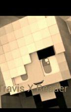 Travis X Reader (IN HIGHSCHOOL) by SunshineFlowees