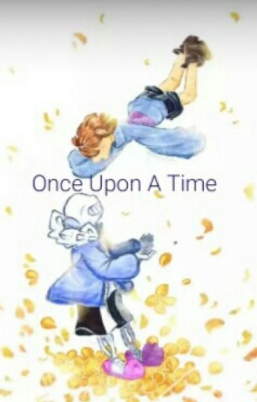 [SansxFrisk] Once Upon A Time