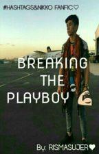 BREAKING THE PLAY BOY ! by RisMasujer