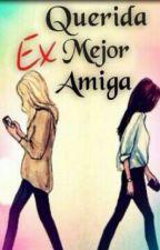 Cartas Para Mi Ex-Mejor Amiga by Faerron