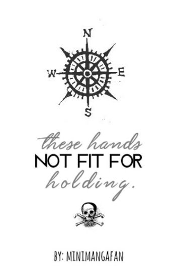 These hands not fit for holding. [Larry Stylinson] [Español] [Pirates AU]