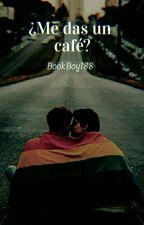 ¿Me Das Un Café? /Gay/ (Book 1)  by BookBoy188