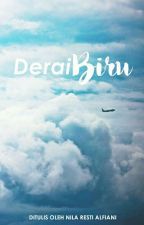 Derai Biru [1/1 END] by nilarestia