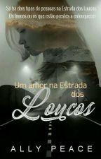 Um Amor na Estrada dos Loucos by AllyPeace-ww