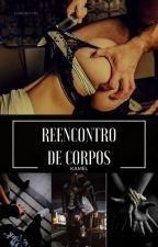 Reencontro de Corpos by KamelHastins
