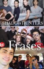 Shadowhunters Frases (série) by romanticsuga