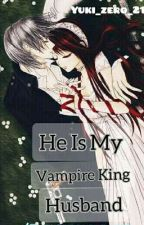 He Is My Vampire King Husband by yuki_zero_21