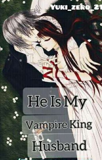 He Is My Vampire King Husband