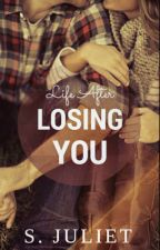 Life After Losing You by sabb24