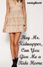 Hey Mr. Kidnapper by hisracingheart