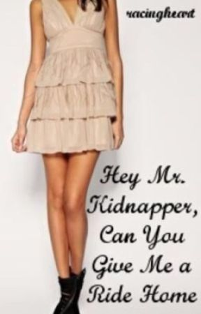 Hey Mr. Kidnapper by hisracingheart