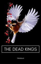 The Dead Kings by Shriblock