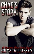 Chad's Story; A Vampire Slave Series Sequel (BOOK THREE) by CrystalLufsey