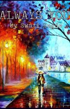 Always You (Mansfield, #1) by SwatiHegde