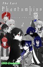 The Last Phantomhive 2 (ONS Crossover) by sherrysakura99