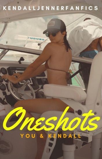 Oneshots - Kendall Jenner