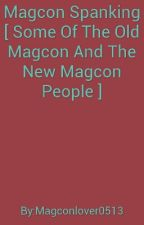 Magcon Spanking [ Some Of The Old Magcon And The New Magcon People ] by Magconlover0513