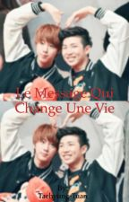 Le message qui change une vie [NAMJIN] by Taehyung-Tuan