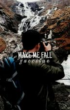 make me fall + m.y.g + on-hold by -wizaerd