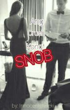 Ang Crush Kong Snob (Oneshot) by innocentchaeki