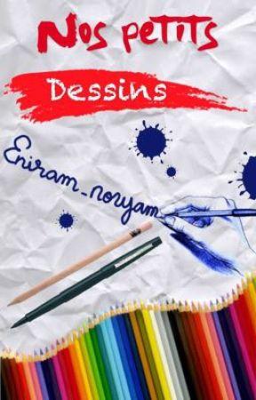 Nos petits dessins by Eniram_noryam