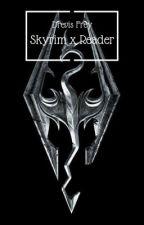 Skyrim X Reader by beanieboi
