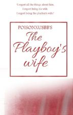 The Playboy's Wife by iam_etchot
