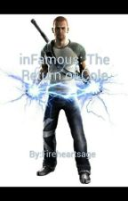inFamous: The Return of Cole  by Fireheartsage