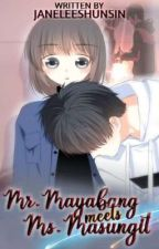 Mr. Mayabang meets Ms. Masungit [COMPLETED] by janeleeshunsin