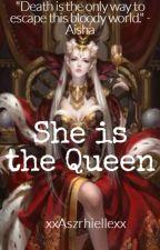 She is the Queen by xxAszrhiellexx
