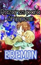 Razones Para Shippear: 💙EREMIN💙 by AnahyBBriones