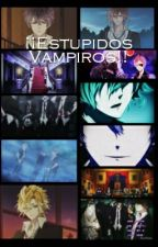 ¡¡Estupidos Vampiros!! {Diabolik Lovers} by Annn_Red
