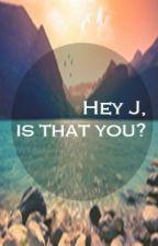 Hey J, is that you? by bulanhijau