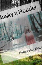 Masky X reader by rockinemogirl