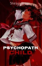 Psychopath Child by Shirogane-san