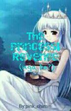 The Princess' Revenge (Nga Ba?) -Completed- by pink_chimin
