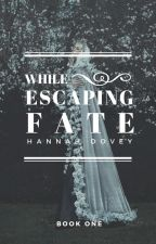 While Escaping Fate by HJaneMay