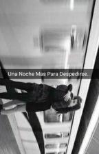 Una Noche Mas Para Despedirse (Jace Norman Y Tu)  by Ximena_HA7