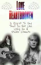 Love Heartbroken (SLAXL) by Sra-Psicopata-Hudson