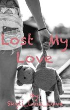 Lost My Love  by lou_isa_t