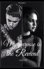 My Purpose is The Revival   by mgomez0804