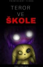 FNaF: Teror ve škole by PaintHeart-Terka